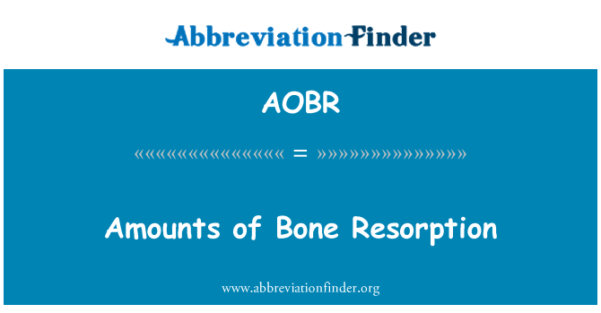 AOBR: Amounts of Bone Resorption