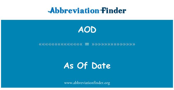 AOD: As Of Date
