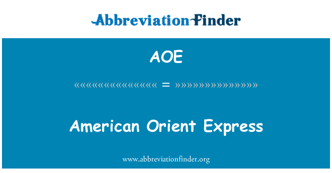 AOE: American Orient Express