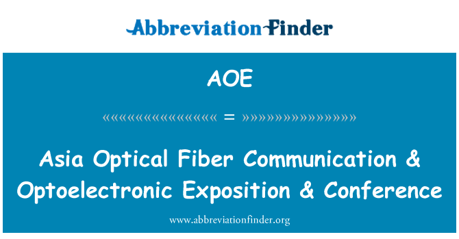 AOE: Asia Optical Fiber Communication & Optoelectronic Exposition & Conference