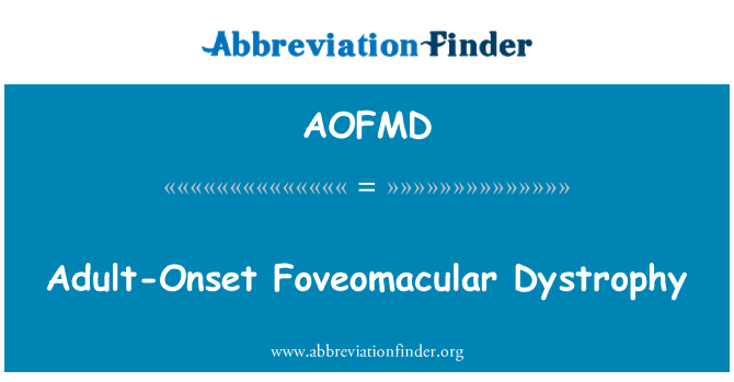 AOFMD: Adult-Onset Foveomacular Dystrophy