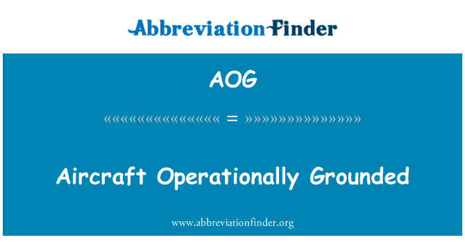 AOG: Aircraft Operationally Grounded