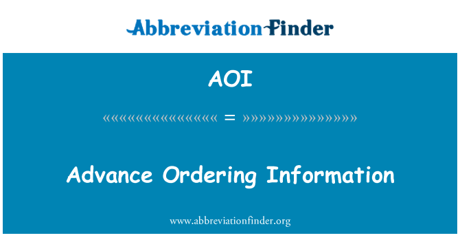 AOI: Advance Ordering Information