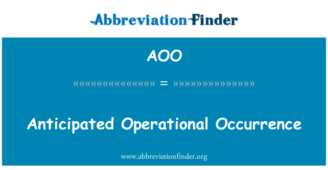 AOO: Anticipated Operational Occurrence