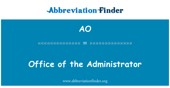 AO: Office of the Administrator