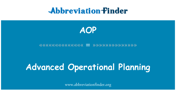 AOP: Advanced Operational Planning