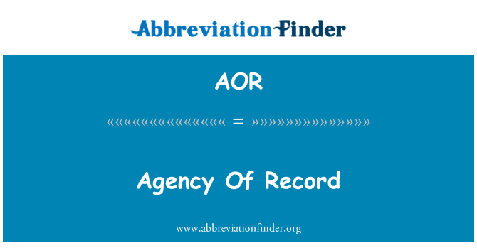 AOR: Agency Of Record