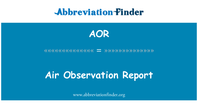 AOR: Air Observation Report