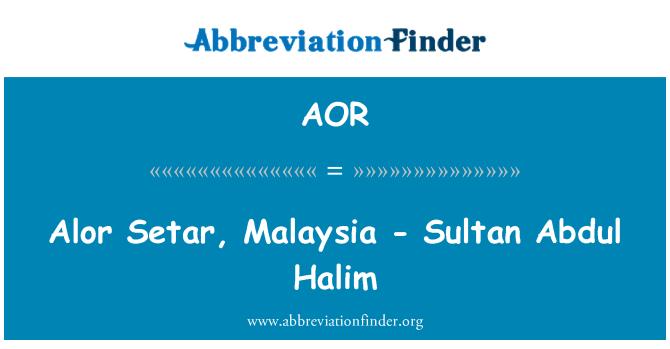 AOR: Alor Setar, Malaysia - Sultan Abdul Halim