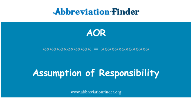 AOR: Assumption of Responsibility