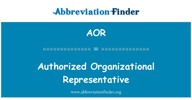 AOR: Authorized Organizational Representative
