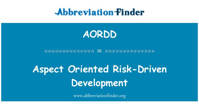 AORDD: Aspect Oriented Risk-Driven Development