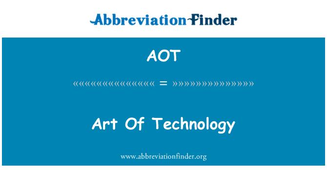AOT: Art Of Technology