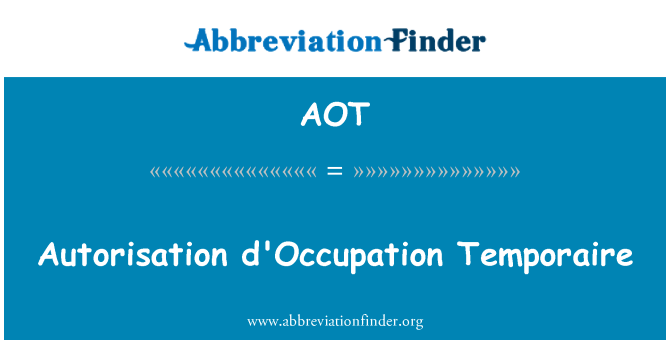 AOT: Autorisation d'Occupation Temporaire