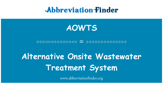 AOWTS: Alternative Onsite Wastewater Treatment System