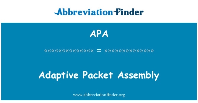 APA: Adaptive Packet Assembly