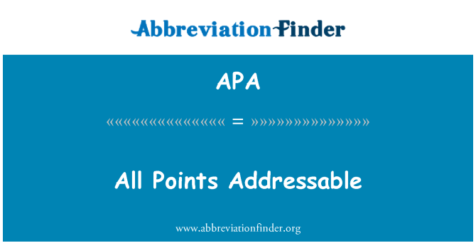 APA: All Points Addressable