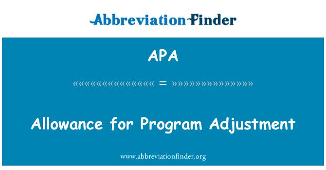 APA: Allowance for Program Adjustment
