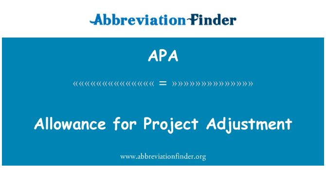 APA: Allowance for Project Adjustment