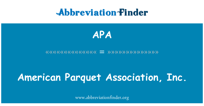 APA: American Parquet Association, Inc.