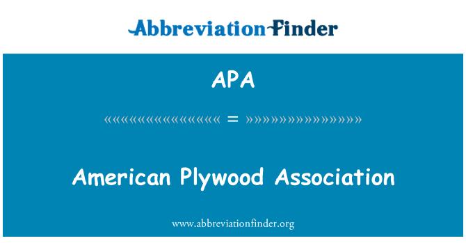 APA: American Plywood Association