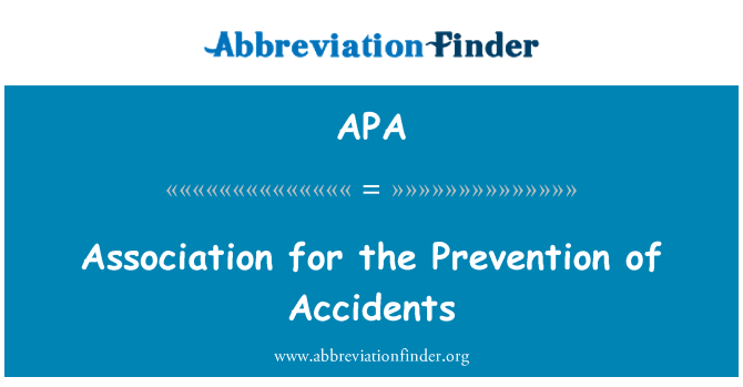 APA: Association for the Prevention of Accidents
