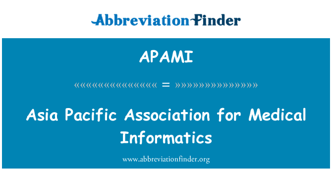APAMI: Asia Pacific Association for Medical Informatics