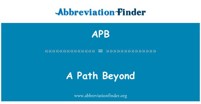 APB: A Path Beyond