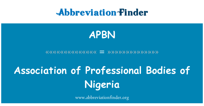 APBN: Association of Professional Bodies of Nigeria