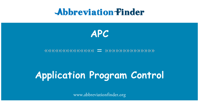APC: Application Program Control