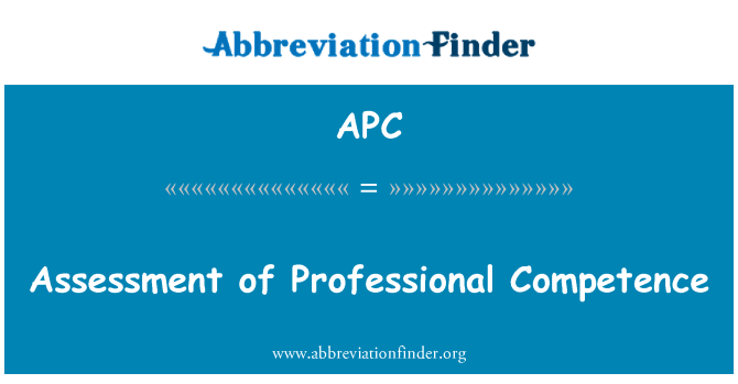 APC: Assessment of Professional Competence