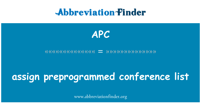 APC: assign preprogrammed conference list