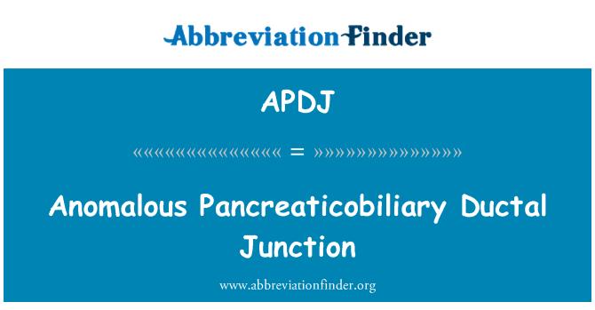 APDJ: Anomalous Pancreaticobiliary Ductal Junction