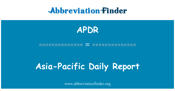 APDR: Asia-Pacific Daily Report