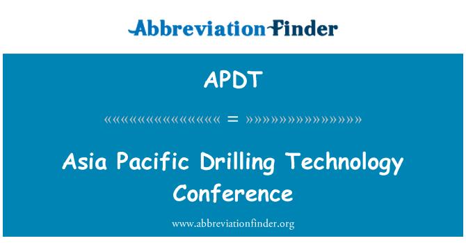 APDT: Asia Pacific puurimise tehnoloogia konverents