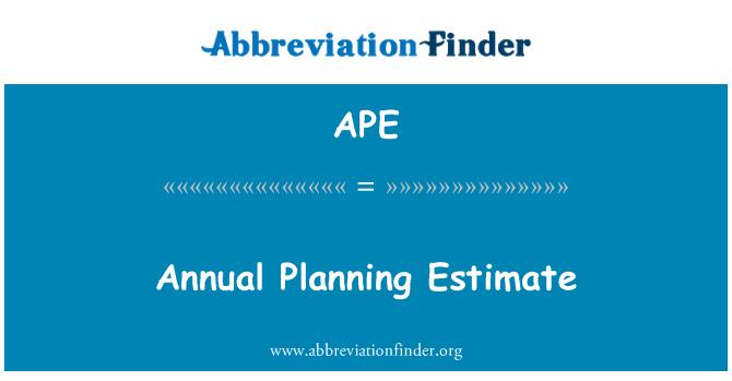 APE: Annual Planning Estimate