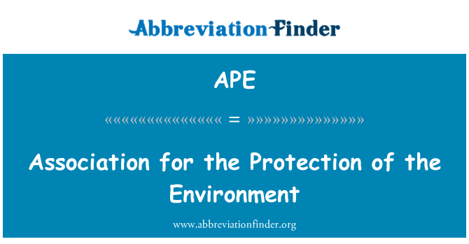 APE: Association for the Protection of the Environment