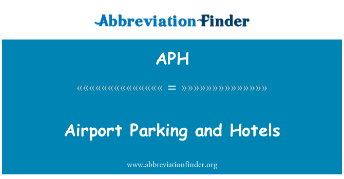 APH: Airport Parking and Hotels