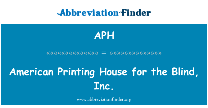 APH: American Printing House for the Blind, Inc.