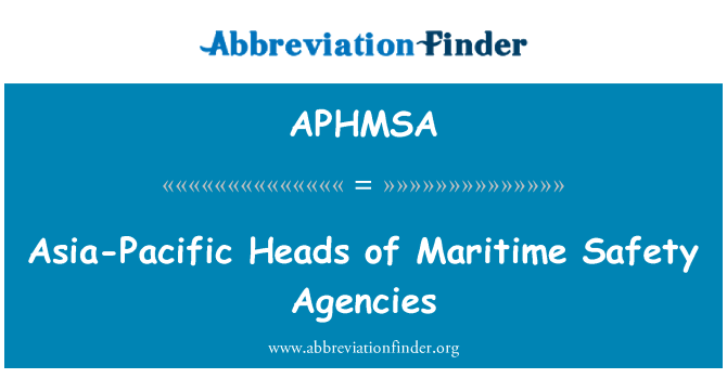 APHMSA: Asia-Pacific Heads of Maritime Safety Agencies