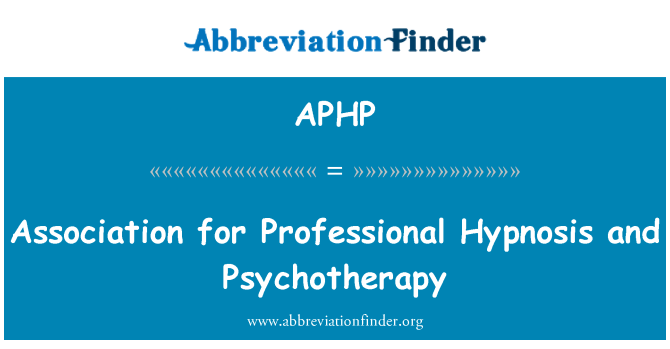 APHP: Association for Professional Hypnosis and Psychotherapy