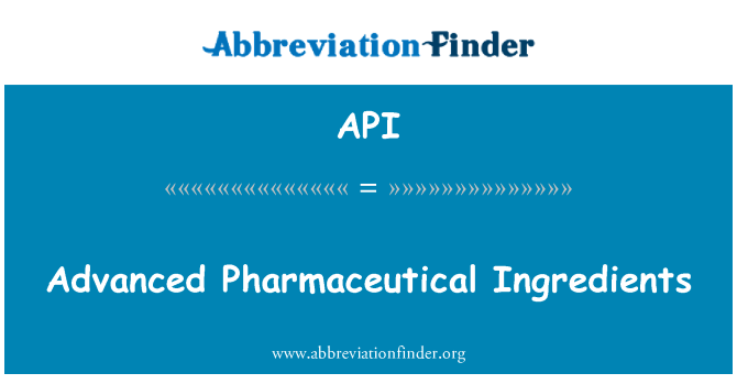 API: Advanced Pharmaceutical Ingredients