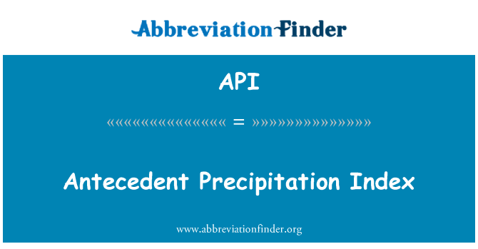 API: Antecedent Precipitation Index
