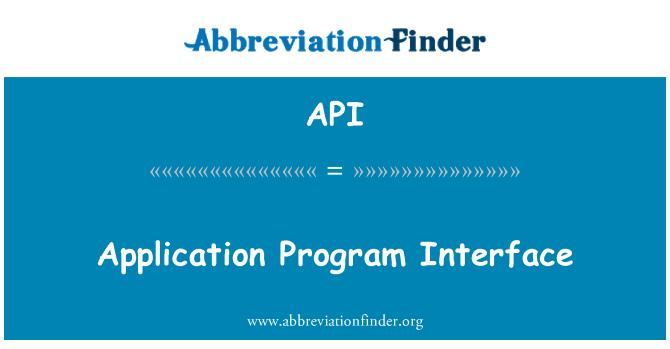 API: Application Program Interface