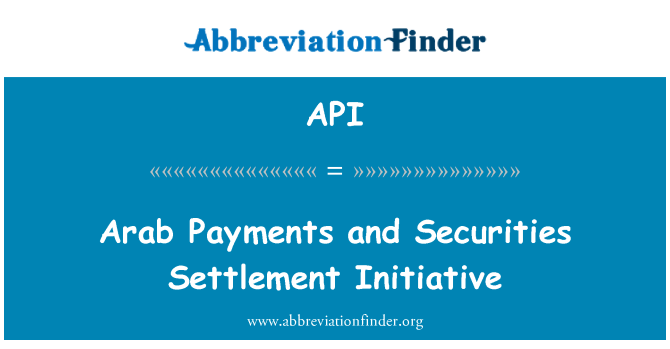 API: Arab Payments and Securities Settlement Initiative