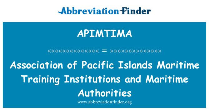 APIMTIMA: Association of Pacific Islands Maritime Training Institutions and Maritime Authorities