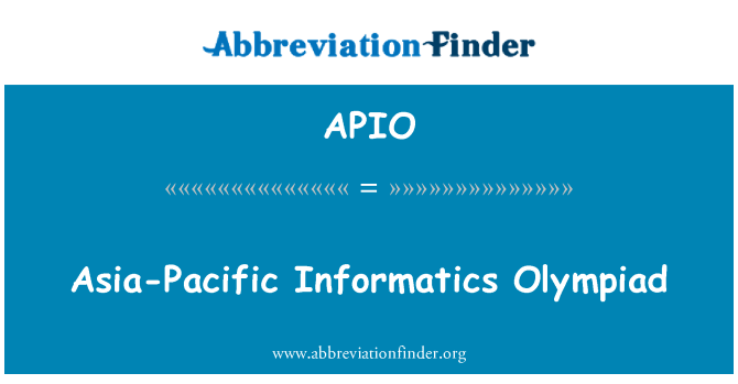 APIO: Asia-Pacific Informatics Olympiad