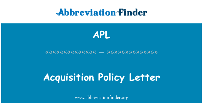 APL: Acquisition Policy Letter
