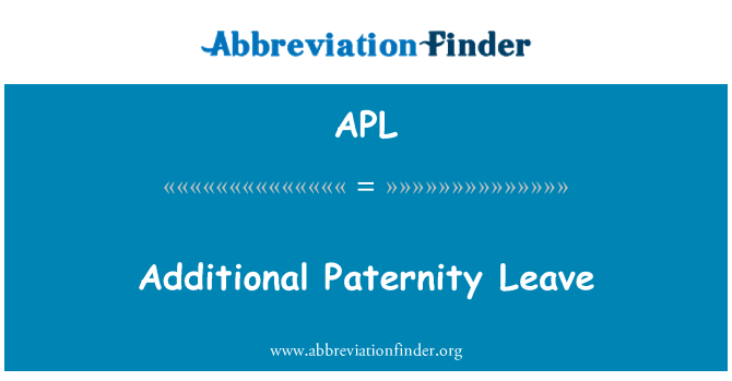 APL: Additional Paternity Leave