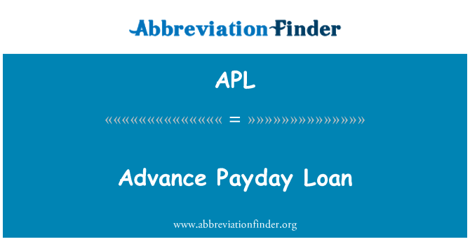 APL: Advance Payday Loan